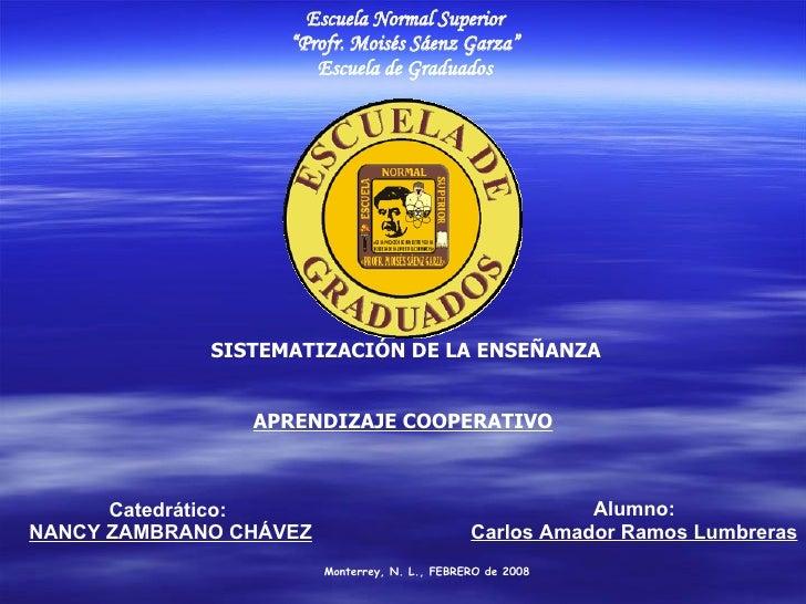 """Escuela Normal Superior """" Profr. Moisés Sáenz Garza"""" Escuela de Graduados SISTEMATIZACIÓN DE LA ENSEÑANZA Catedrático:  NA..."""