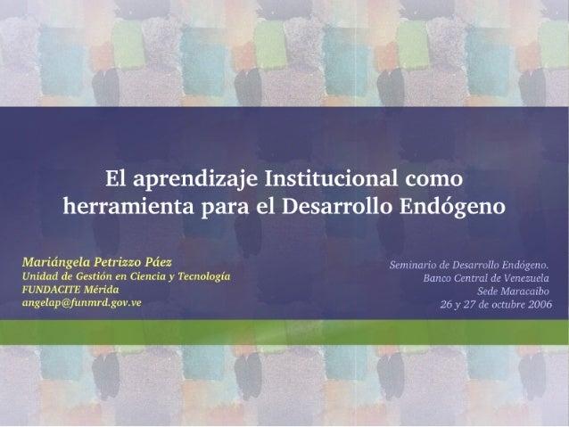 Aprendizaje Institucional Y Desarrollo Endogeno Petrizzo
