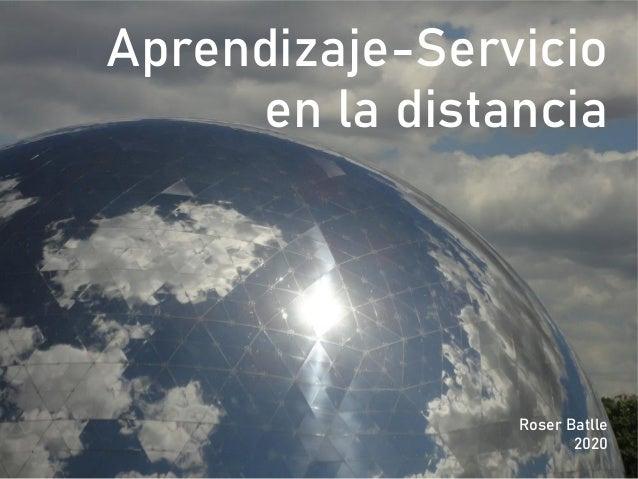 Aprendizaje-Servicio en la distancia Roser Batlle 2020