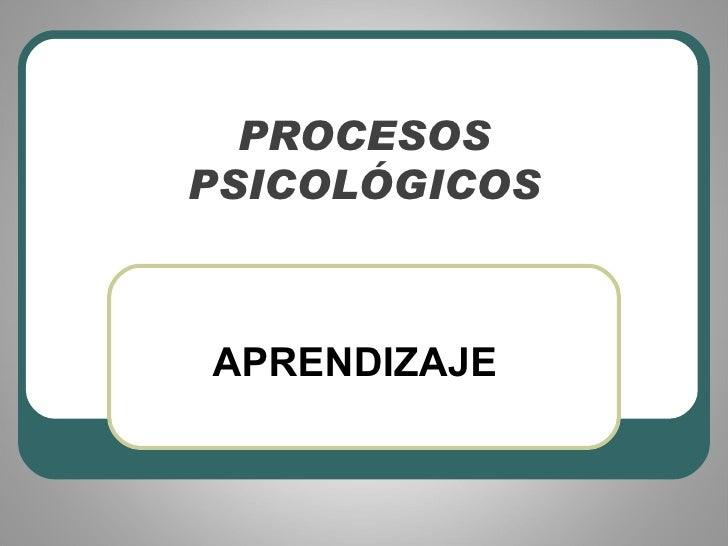 PROCESOS PSICOLÓGICOS APRENDIZAJE