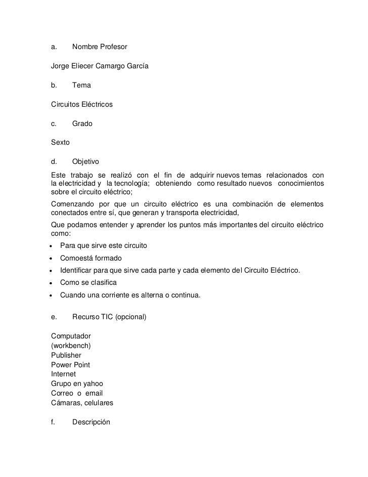a.      Nombre ProfesorJorge Eliecer Camargo Garcíab.      TemaCircuitos Eléctricosc.      GradoSextod.      ObjetivoEste ...