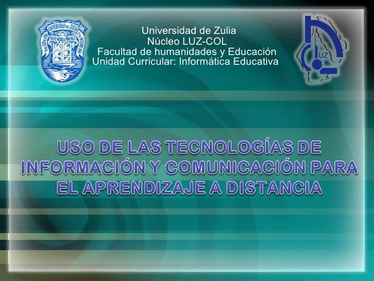 Universidad de Zulia           Núcleo LUZ-COL Facultad de humanidades y EducaciónUnidad Curricular: Informática Educativa