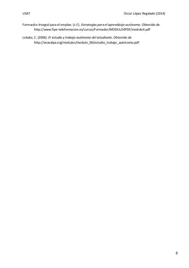 USAT Oscar López Regalado (2014) 8 Formación integral para el empleo. (s.f.). Estrategias para el aprendizaje autónomo. Ob...