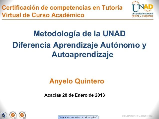 Certificación de competencias en TutoríaVirtual de Curso Académico         Metodología de la UNAD   Diferencia Aprendizaje...