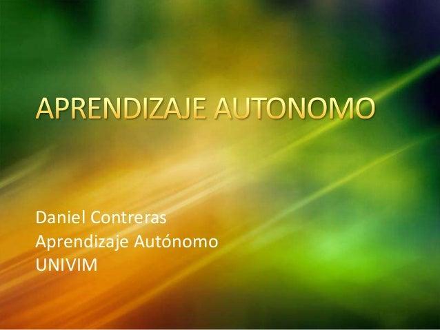 Daniel Contreras Aprendizaje Autónomo UNIVIM
