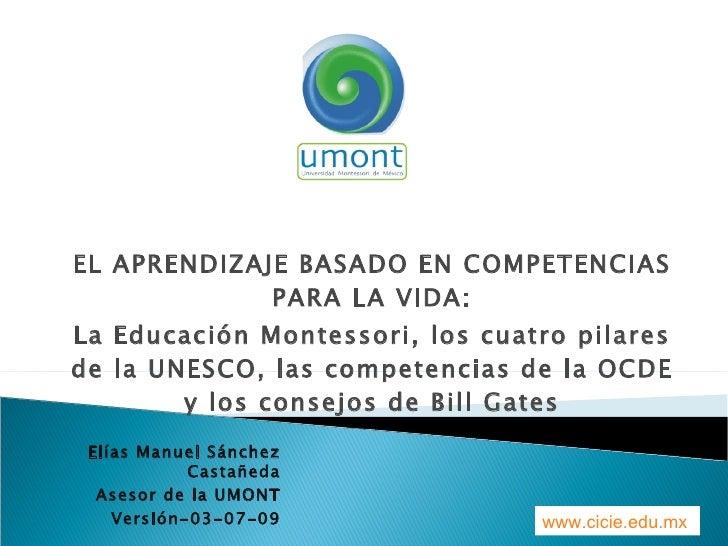EL APRENDIZAJE BASADO EN COMPETENCIAS PARA LA VIDA: La Educación Montessori, los cuatro pilares de la UNESCO, las competen...