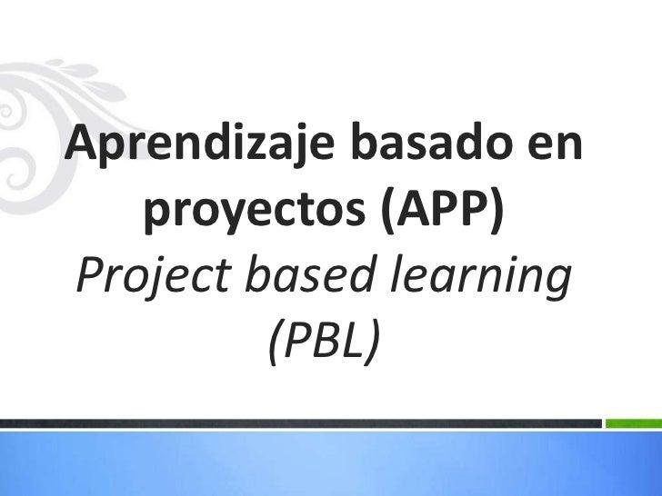 Un modelo de instrucción¿Qué es el APP?                  auténtico en el que los                  alumnos                 ...