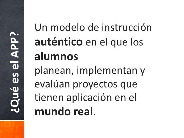Origen y fundamentos                       El APP tiene sus raíces en el                       constructivismo, el cual co...
