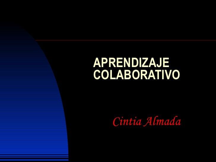 APRENDIZAJE COLABORATIVO Cintia Almada