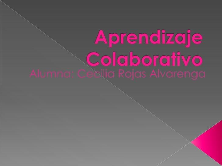    En el aprendizaje    Colaborativo el    trabajo grupal    apunta a compartir    la autoridad, a    aceptar la    respo...