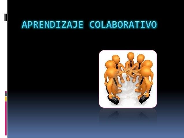  El aprendizaje colaborativo representa una teoría, donde el trabajo cooperativo en grupo es un componente esencial en la...