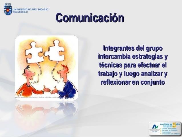 Comunicación                                                                                         Integrantes del grupo...