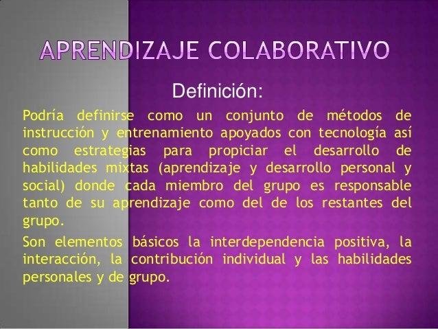 Definición:Podría definirse como un conjunto de métodos deinstrucción y entrenamiento apoyados con tecnología asícomo estr...