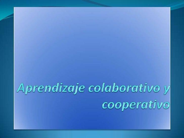 Aprendizaje colaborativo y cooperativo<br />