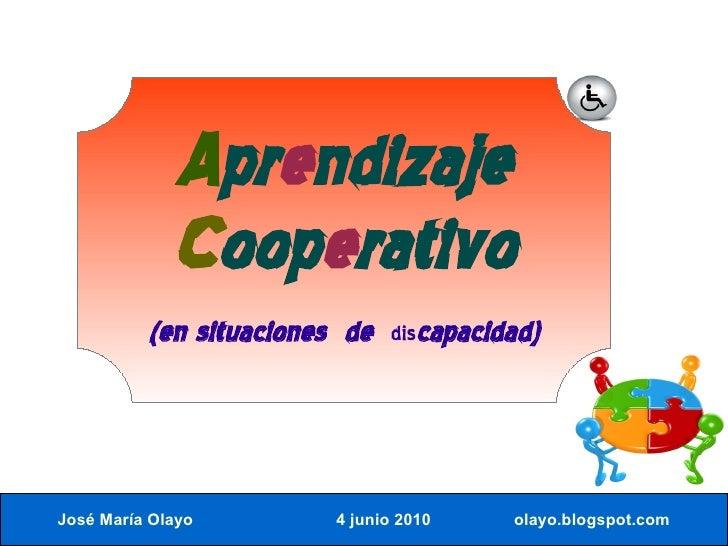 Aprendizaje              Cooperativo           (en situaciones de   discapacidad)     José María Olayo         4 junio 201...