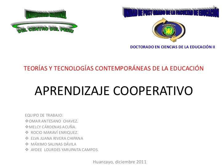 DOCTORADO EN CIENCIAS DE LA EDUCACIÓN IITEORÍAS Y TECNOLOGÍAS CONTEMPORÁNEAS DE LA EDUCACIÓN    APRENDIZAJE COOPERATIVOEQU...