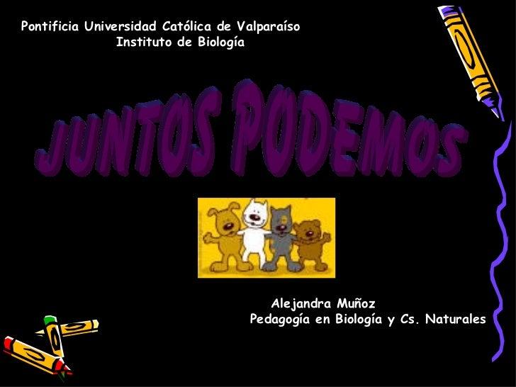 Pontificia Universidad Católica de Valparaíso Instituto de Biología Pía  Alejandra Muñoz Pedagogía en Biología y Cs. Natur...