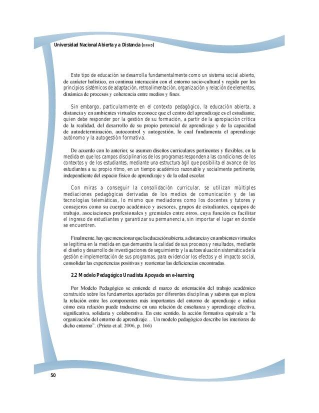 50 Universidad Nacional Abierta y a Distancia (UNAD) Este tipo de educación se desarrolla fundamentalmente como un sistema...