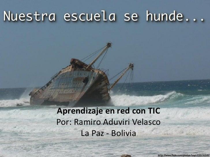 Aprendizaje en red con TICPor: Ramiro Aduviri Velasco      La Paz - Bolivia