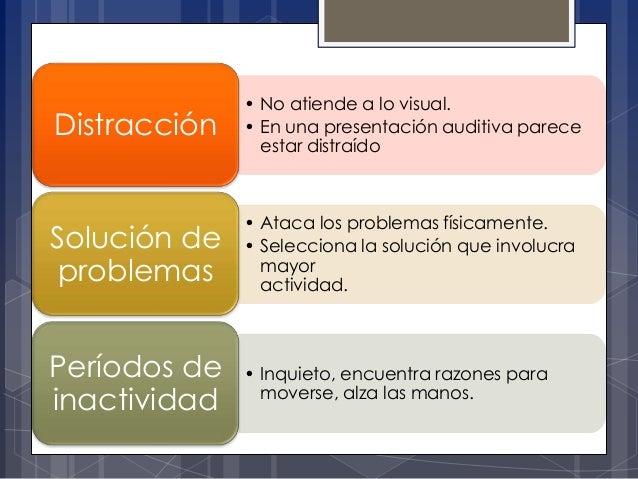 Distracción  • No atiende a lo visual. • En una presentación auditiva parece estar distraído  Solución de problemas  • Ata...