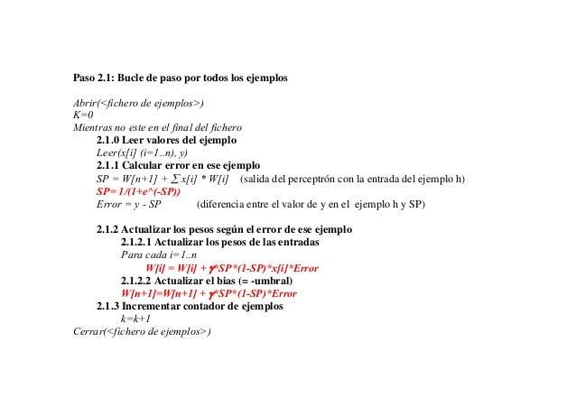 Paso 2.1: Bucle de paso por todos los ejemplosAbrir(<fichero de ejemplos>)K=0Mientras no este en el final del fichero     ...