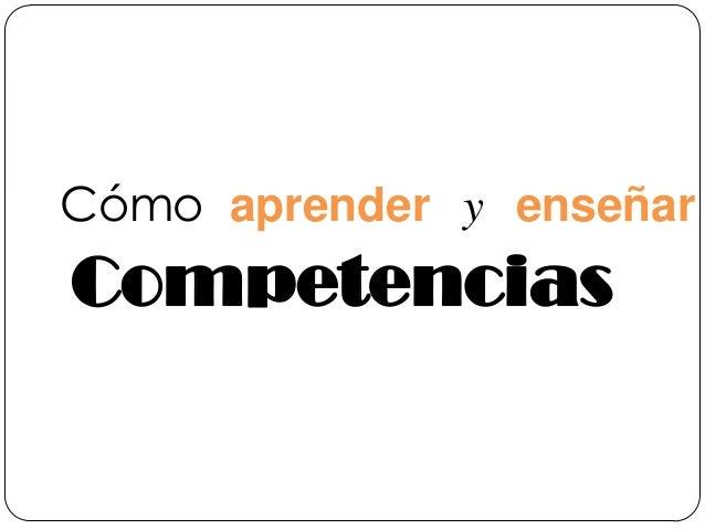 Cómo aprender y enseñar Competencias