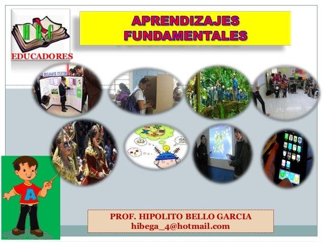 EDUCADORES PROF. HIPOLITO BELLO GARCIA hibega_4@hotmail.com