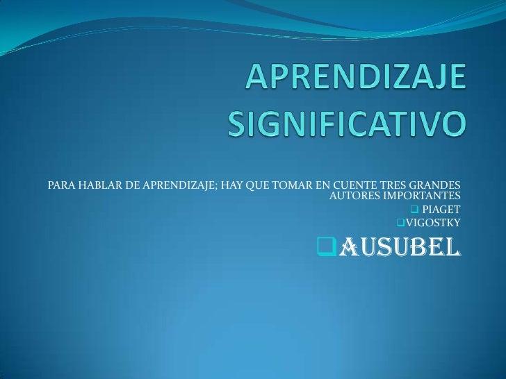 PARA HABLAR DE APRENDIZAJE; HAY QUE TOMAR EN CUENTE TRES GRANDES                                            AUTORES IMPORT...