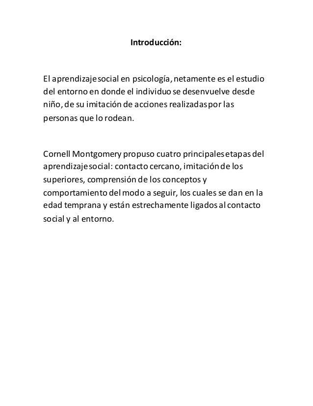 Introducción: El aprendizajesocial en psicología,netamente es el estudio del entorno en donde el individuose desenvuelve d...