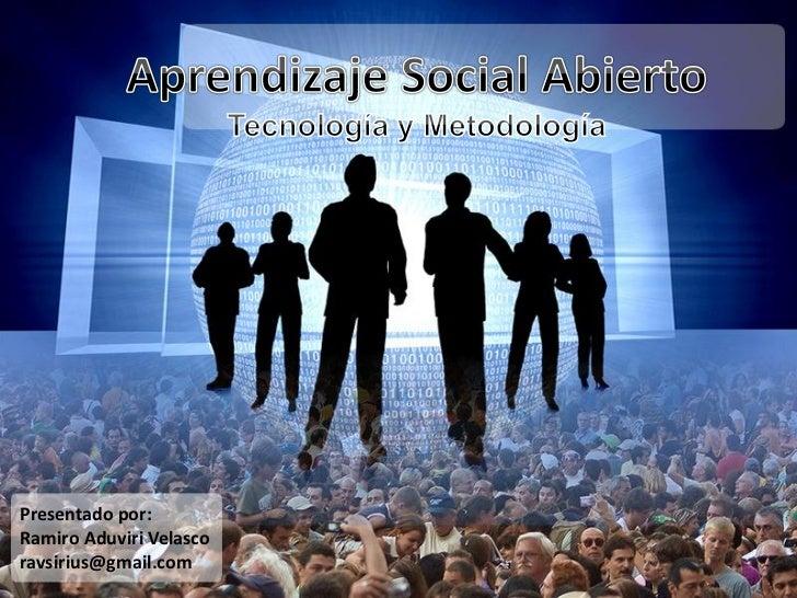 Presentado por:Ramiro Aduviri Velascoravsirius@gmail.com