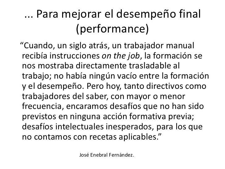 """... Para mejorar el desempeño final (performance)<br />   """"Cuando, un siglo atrás, un trabajador manual recibía instruccio..."""