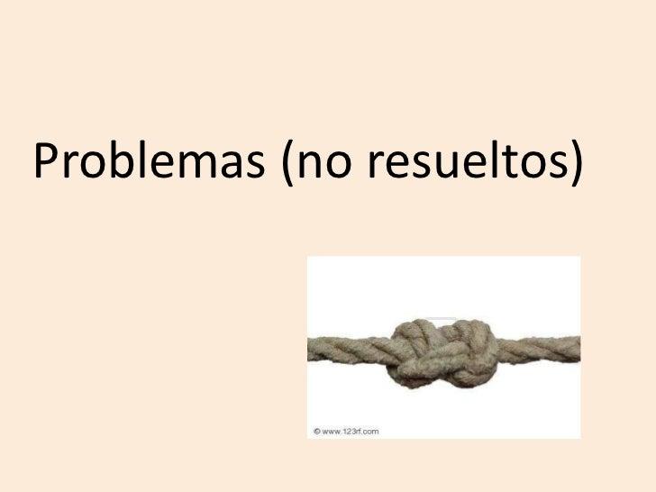 Problemas (no resueltos)<br />