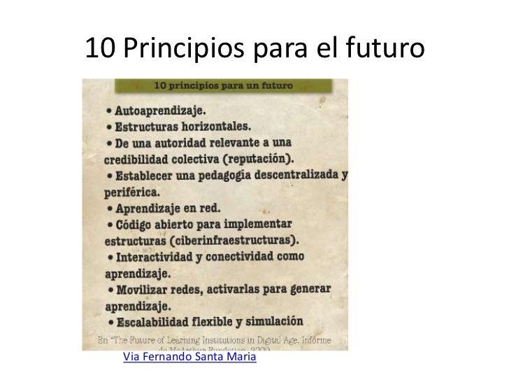 10 Principios para el futuro<br />Via Fernando Santa Maria<br />