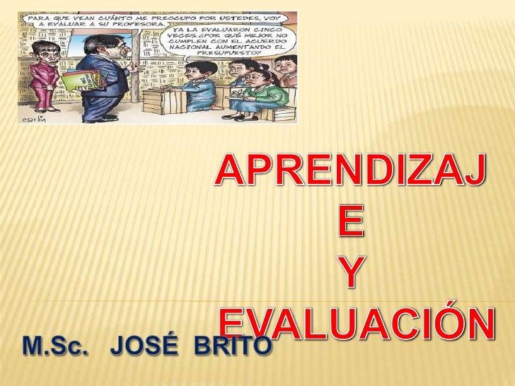 LA EVALUACIÓN DESDE EL APRENDIZAJE                   CONDUCTISTA   Se parte de la especificación de las conductas de entr...