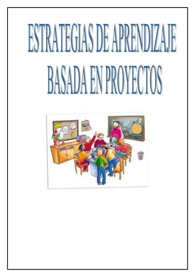 Estrategia Aprendizaje Orientado a Proyectos Introducción El método de aprendizaje orientado a proyectos (AOP) surge de un...