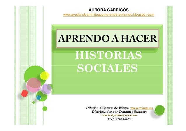 AURORA GARRIGÓSwww.ayudandoamihijoacomprenderelmundo.blogspot.comAPRENDO A HACER      HISTORIAS      SOCIALES            D...