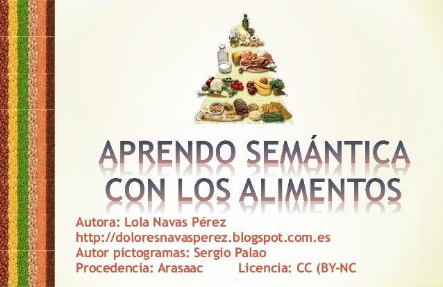 Autora: Lola Navas Pérez http://doloresnavasperez.blogspot.com.es Autor pictogramas: Sergio Palao Procedencia: Arasaac Lic...