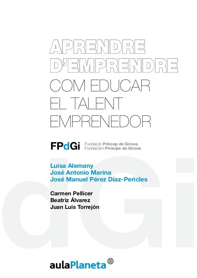 APRENDRED'EMPRENDRECom educarel talentemprenedordGiFPdGi Fundació Príncep de GironaFundación Príncipe de GironaLuisa Alema...