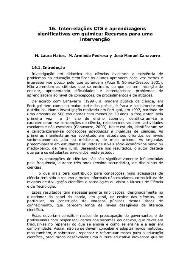 16. Interrelações CTS e aprendizagens  significativas em química: Recursos para uma  intervenção  M. Laura Matos, M. Armin...