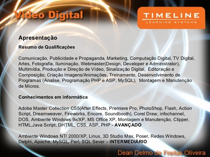 Apresentação Resumo de Qualificações  Comunicação, Publicidade e Propaganda, Marketing, Computação Digital, TV Digital, A...