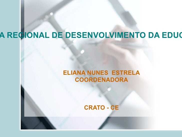 COORDENADORIA REGIONAL DE DESENVOLVIMENTO DA EDUCAÇÃO CREDE 18 ELIANA NUNES  ESTRELA COORDENADORA CRATO - CE
