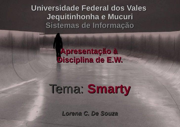 Universidade Federal dos Vales    Jequitinhonha e Mucuri   Sistemas de Informação       Apresentação à      Disciplina de ...