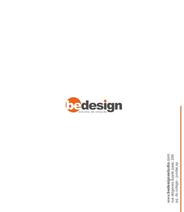 www.bedesignestudio.com ruadiógenesduartepaes,296 pq.docolégio-jundiai,sp estudio de criação