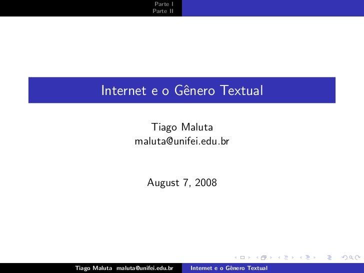 Parte I                          Parte II             Internet e o Gˆnero Textual                       e                 ...
