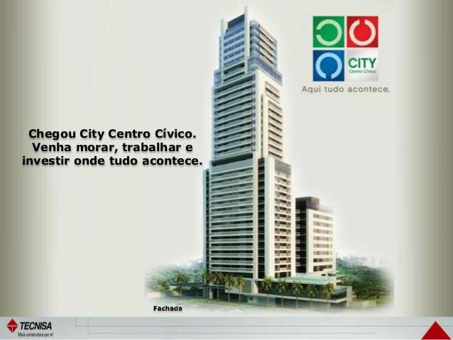 Chegou City Centro Cívico. Venha morar, trabalhar e investir onde tudo acontece.