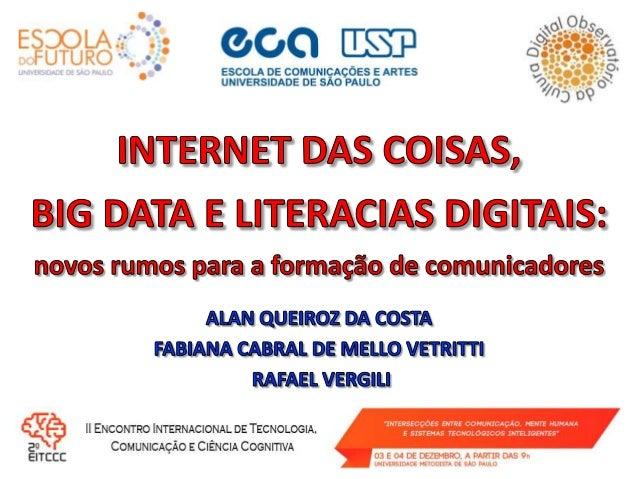 Promover a reflexão sobre a importância das Literacias Digitais na formação do comunicador para que ele tenha autonomi...