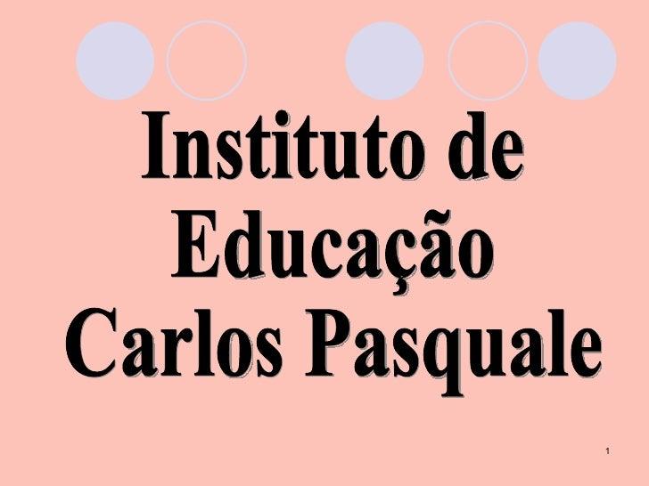 Instituto de Educação Carlos Pasquale
