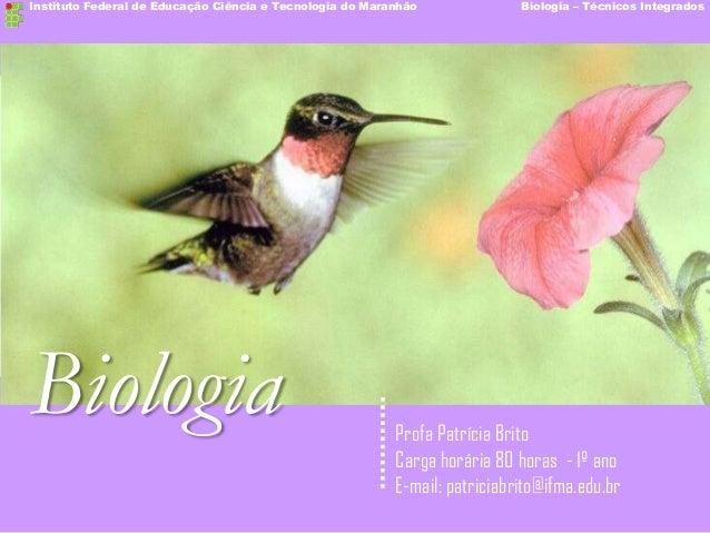 Instituto Federal de Educação Ciência e Tecnologia do Maranhão              Biologia – Técnicos Integrados    Biologia    ...