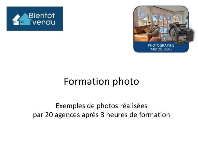 Formation photo Exemples de photos réalisées par 20 agences après 3 heures de formation