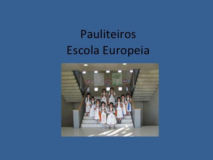 Pauliteiros  Escola Europeia